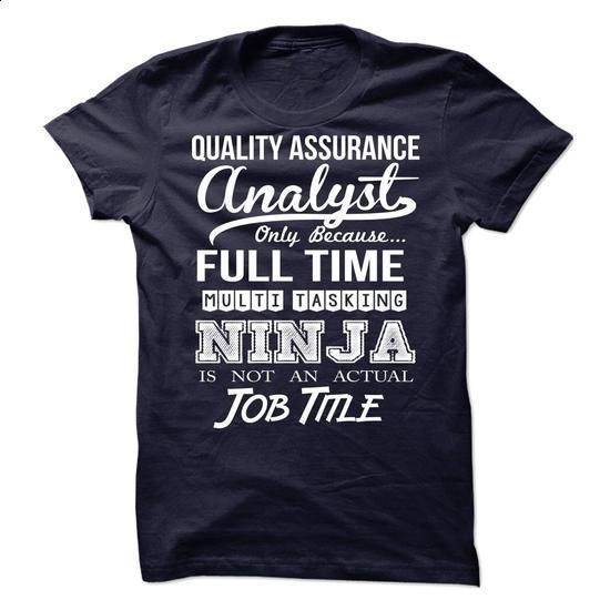 Quality Assurance Analyst - #tshirt style #tshirt flowers. MORE INFO => https://www.sunfrog.com/LifeStyle/Quality-Assurance-Analyst-63265816-Guys.html?68278