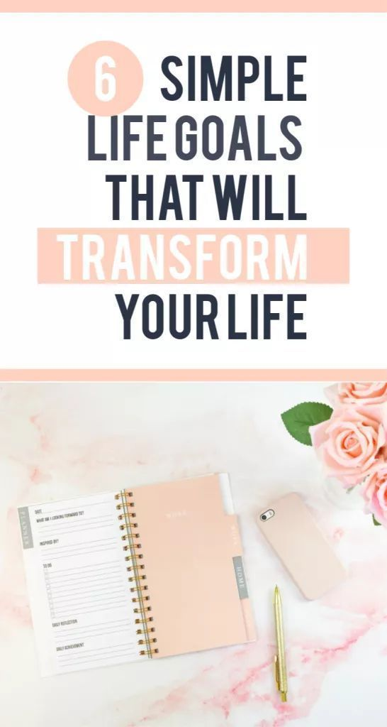 6 Simple Life Goals That Will Transform Your Life - It's My Favorite Day #lifegoals