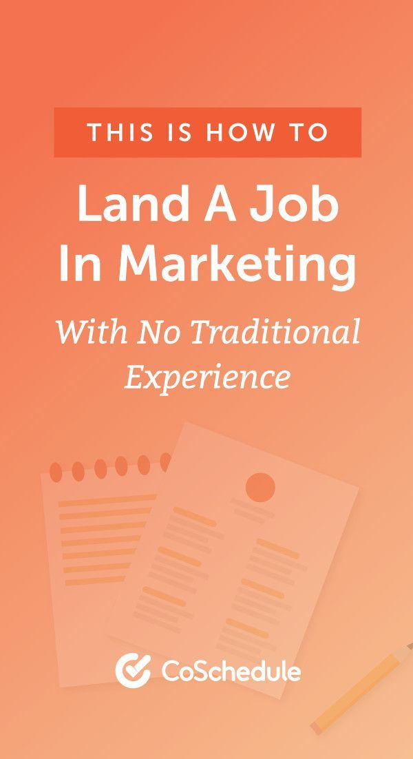 how to get a marketing job with no traditional experience