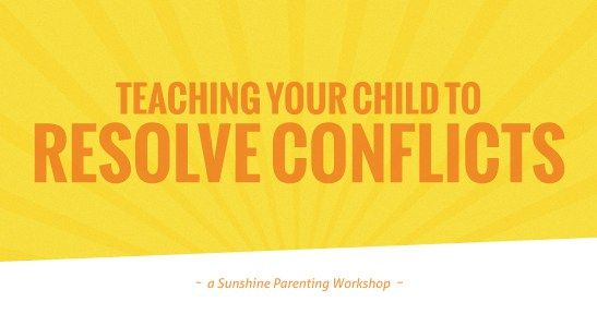 Teaching Your Child to Resolve Conflicts - Online Workshop Feb. 16 at 11 am PST