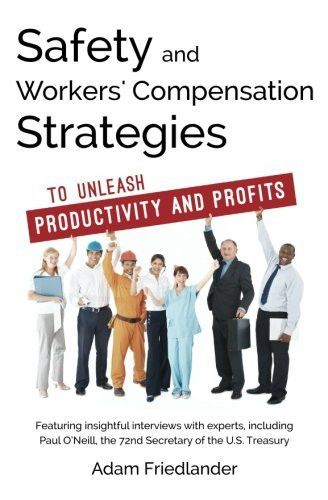 Safety and Workers' Compensation Strategies: To Unleash Productivity and Profits