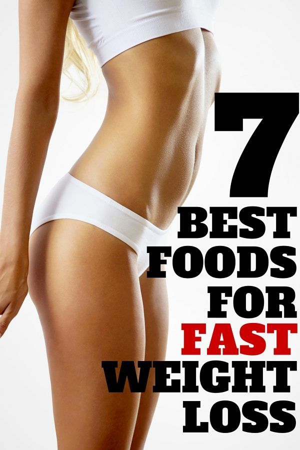 7 best foods for fast weight loss