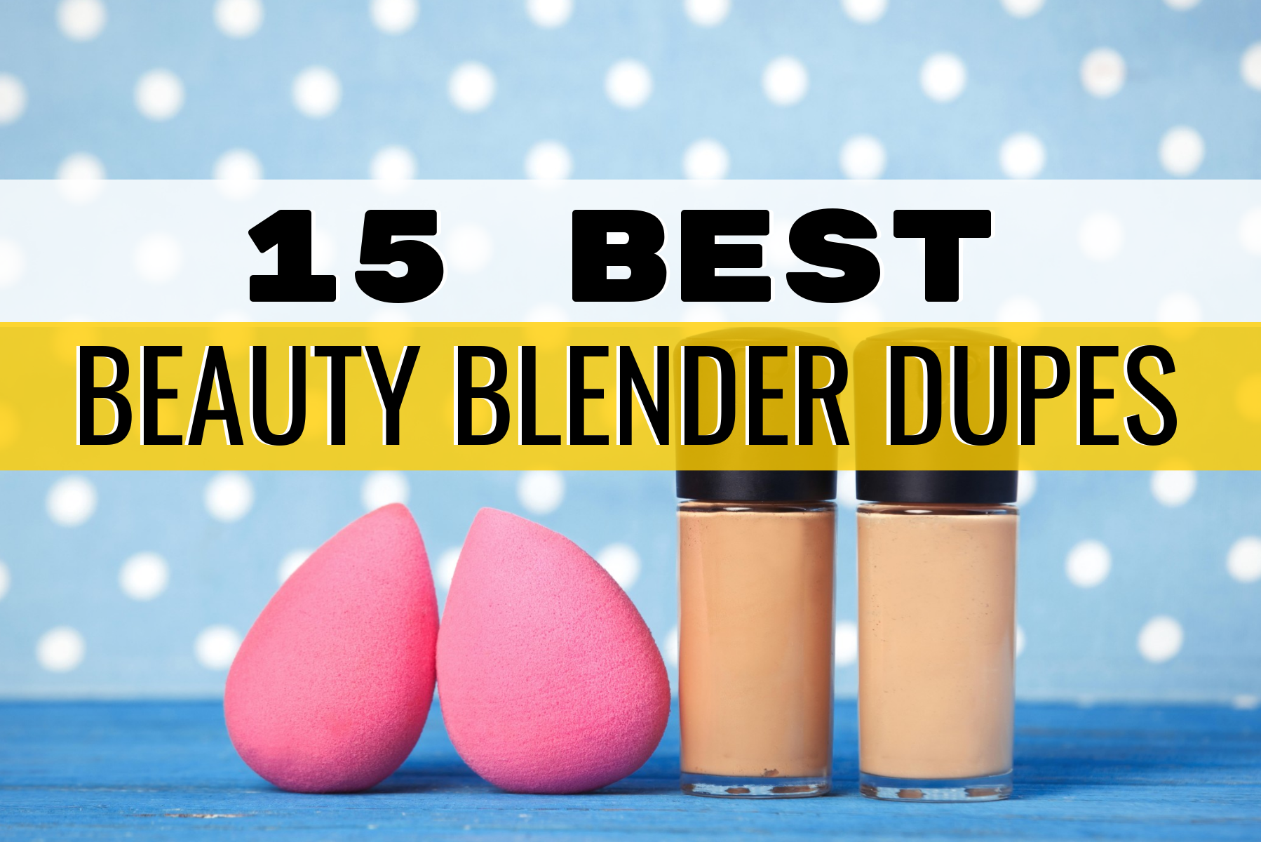 The Absolute Best Beauty Blender Dupes on Amazon Worth