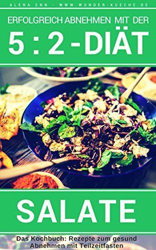 Erfolgreich Abnehmen Mit Der 5 2 Diät Salate Intermittierendes