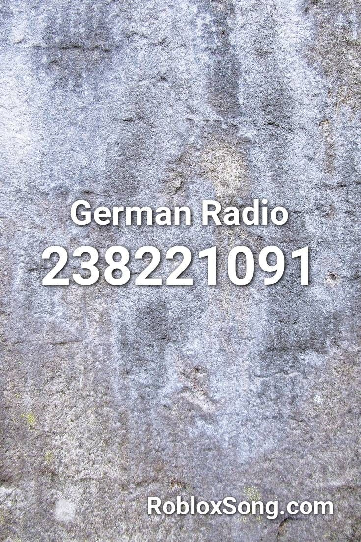 German Radio Roblox Id Roblox Music Codes In 2020