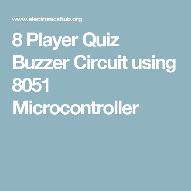 8 Channel Quiz Buzzer Circuit Using Microcontroller
