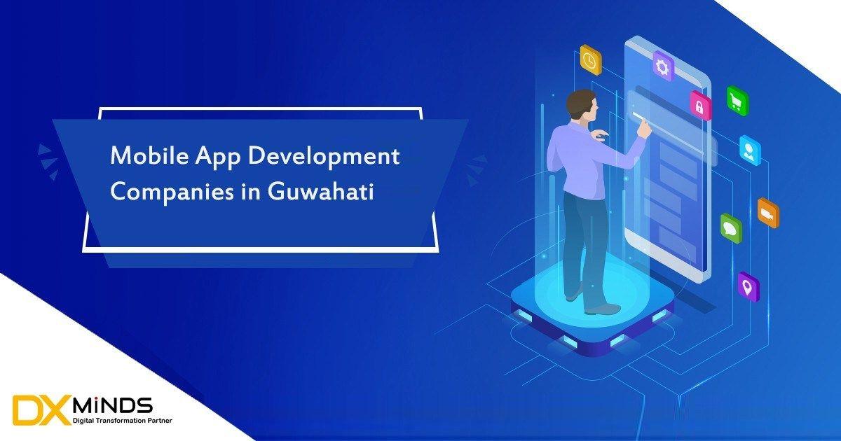 Top Mobile App Development Company In Guwahati Assam India In 2020 Mobile App Development App Development Companies Mobile App Development Companies