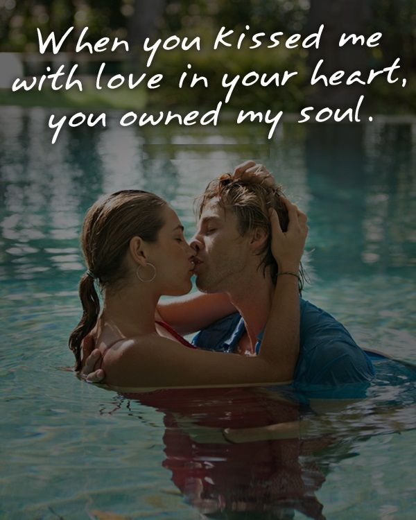 You Owned My Soul Kissing Quotes Cute Romantic Quotes Romantic Kiss Quotes