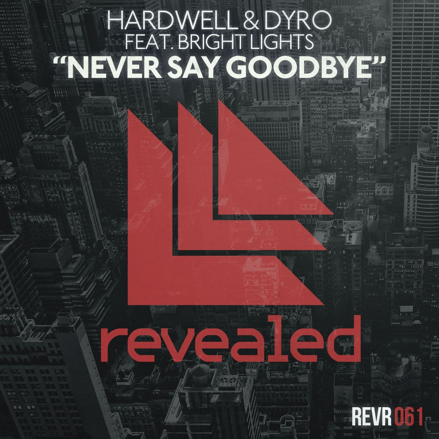 Hardwell, Dyro, Bright Lights – Never Say Goodbye (single cover art)