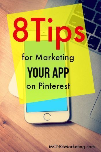 8 Tips for Marketing Your App on Pinterest by @mcngmarketing. I reveal how you can get more downloads for your app within Pinterest.