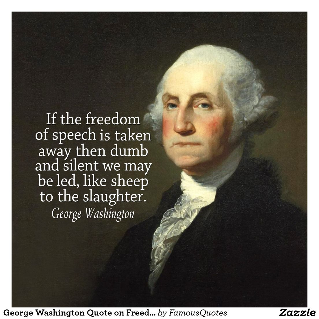 image relating to Printable Pictures of George Washington identified as George Washington Quotation upon Independence of Speech Print Liberty