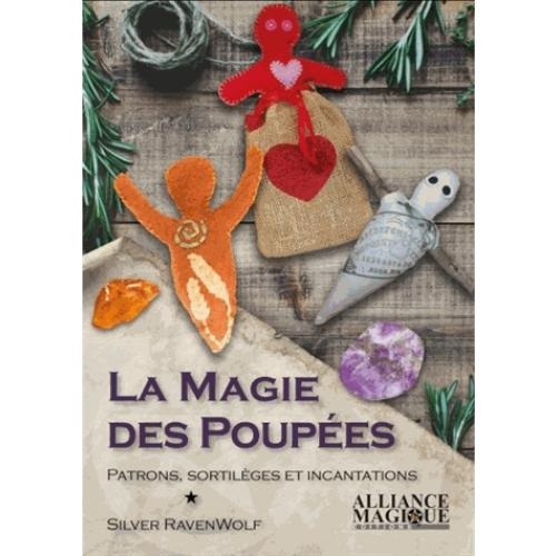 La Magie Des Poupees Patrons Sortileges Et Incantations Cours De Magie Magie Verte Livres Des Ombres