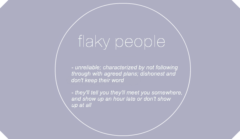 Quotes About Flaky People | Ways to Handle Making Plans With Flaky
