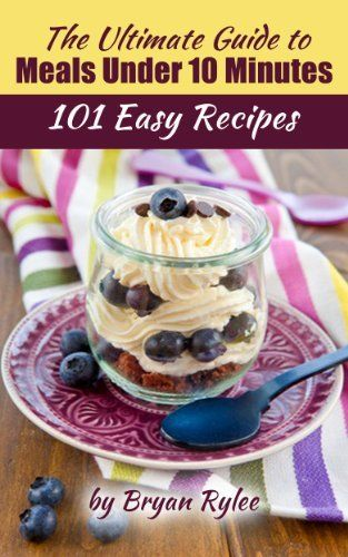 Cookbook:101 Easy Recipes The Ultimate Guide to Meals Under 10 Minutes (Quick & Easy  Recipes Books) by Bryan Rylee, http://www.amazon.com/dp/B00JQDOWQ0/ref=cm_sw_r_pi_dp_36xAtb18G13VR