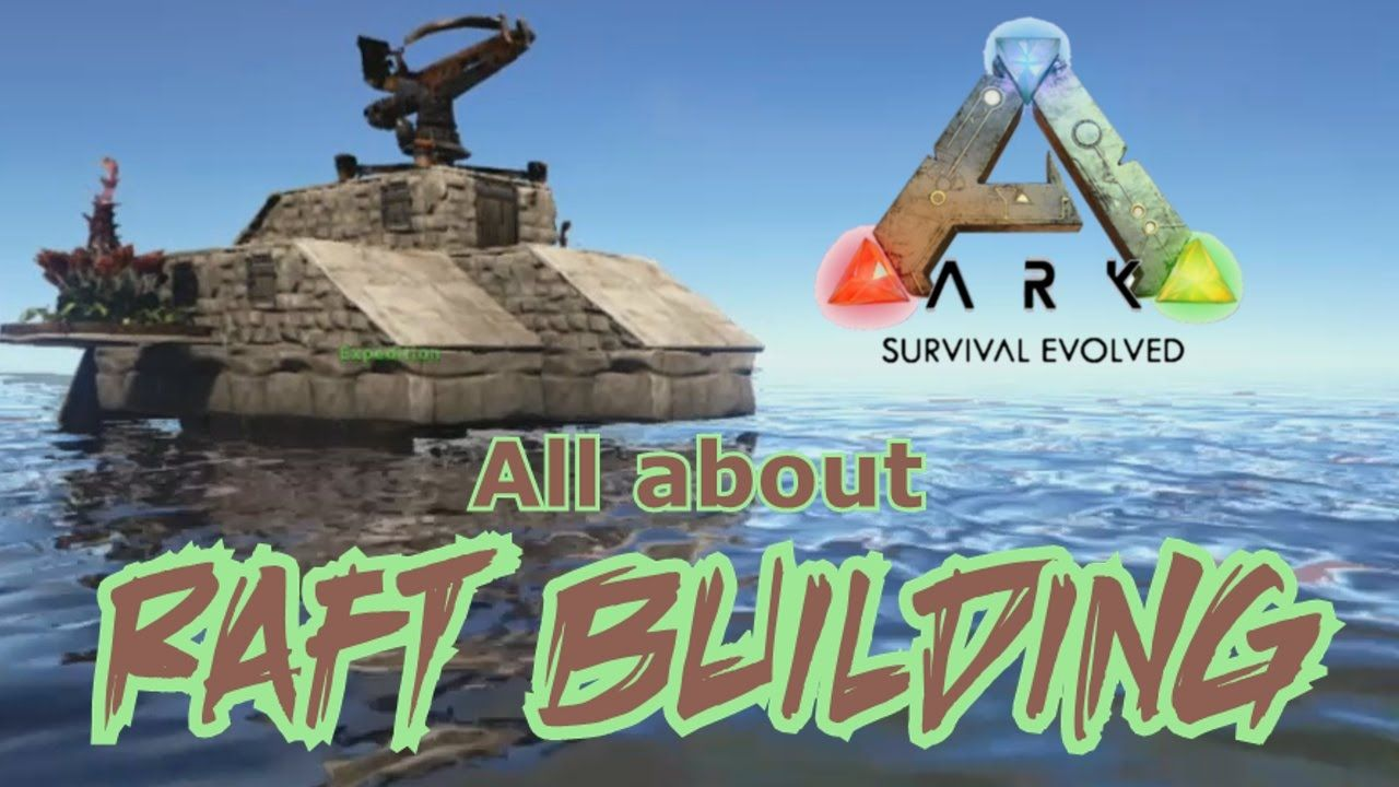 All about Raft Building - ARK Survival Evolved - YouTube | Ark | Ark