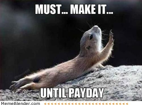 Funny Tuesday Work Meme : Waiting for payday meme shuffle humor work humor
