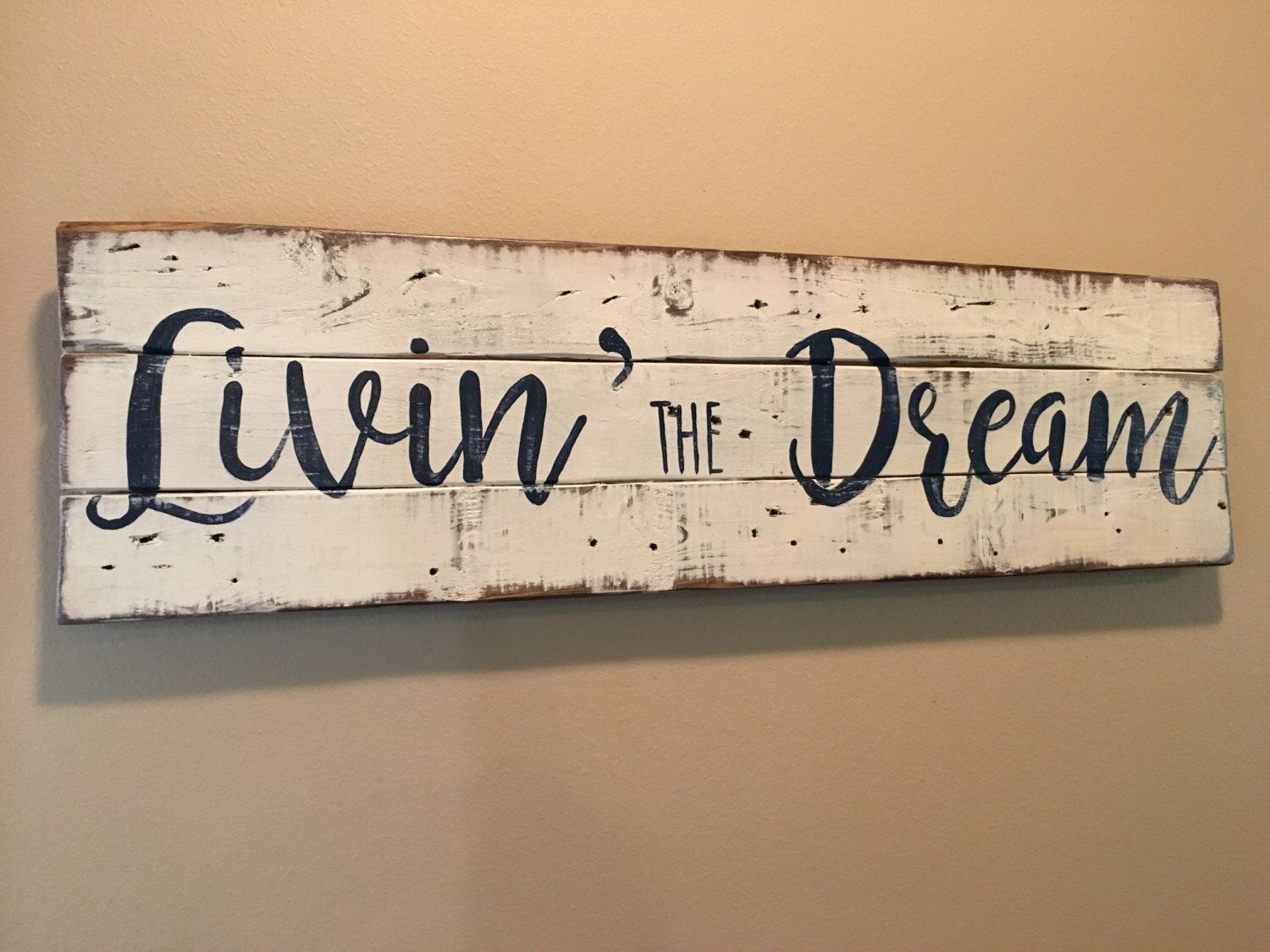 Livin\' the Dream rustic sign. 36x12. Pallet sign. by ginsden0911 on ...