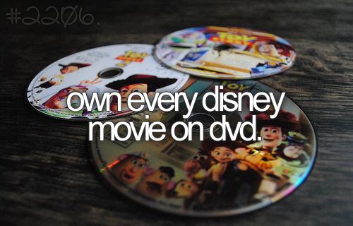 own every disney movie on dvd.