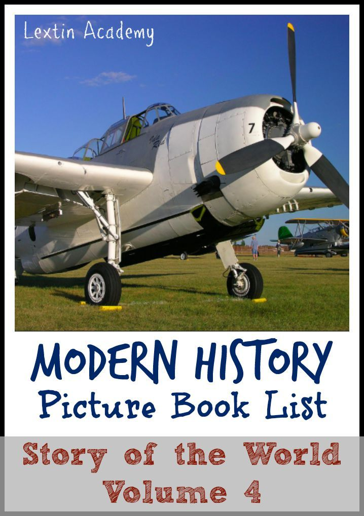 Lextin Academy of Classical Education: {Book List} Story of the World Volume 4  Great list of history picture books for modern history geared toward the younger elementary age levels. Perfect for an introduction to modern history topics! #homeschool #history #booklist #historyoftheworld