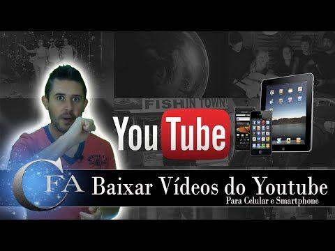 Baixar Vídeos do Youtube para o Celular ou SmartPhone ~ CANAL FORADOAR