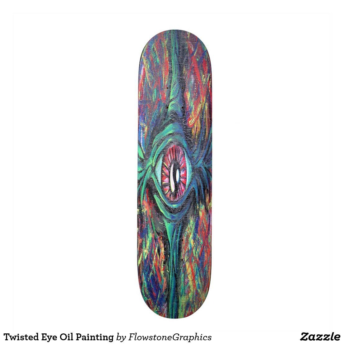 Twisted Eye Oil Painting Skateboard Deck Zazzle Com With Images Oil Painting Skateboard Decks Skateboard
