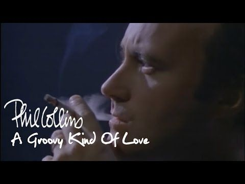 Phil Collins A Groovy Kind Of Love Official Music Video Youtube Videos Music Phil Collins Music Videos