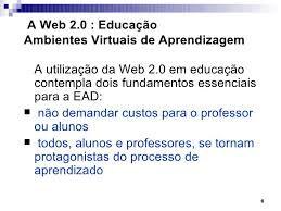Resultado de imagem para web 2.0 na educação - utilização da web na educação.
