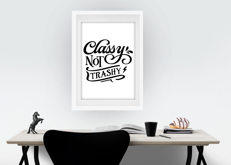 Classy //Digital Download//Poster//Wandkunst//druckbar// Typografie//Zitat//Kunstdruck//Wand Deko//Poster// Download Poster//Wand Dekor