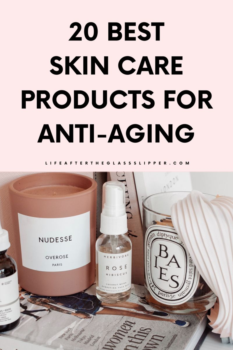 20 Best Skin Care Products For Anti Aging Anti Aging Skin Regimen Anti Aging Skin Products Affordable Skin Care