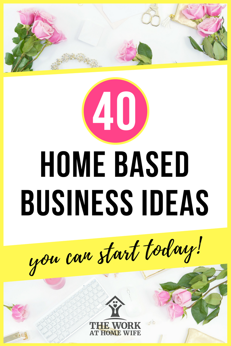 40 Businesses You Can Start From Home | Work from Home Ideas by The ...