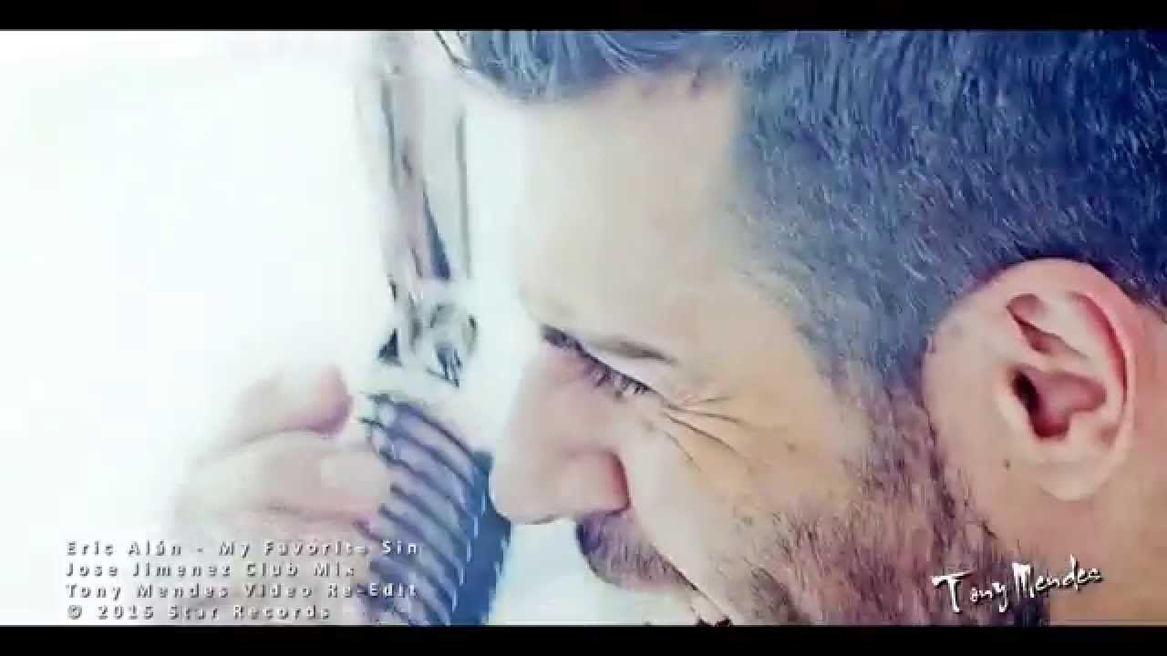 Eric Alán - My Favorite Sin (Jose Jimenez Club Mix - Tony Mendes Video R...