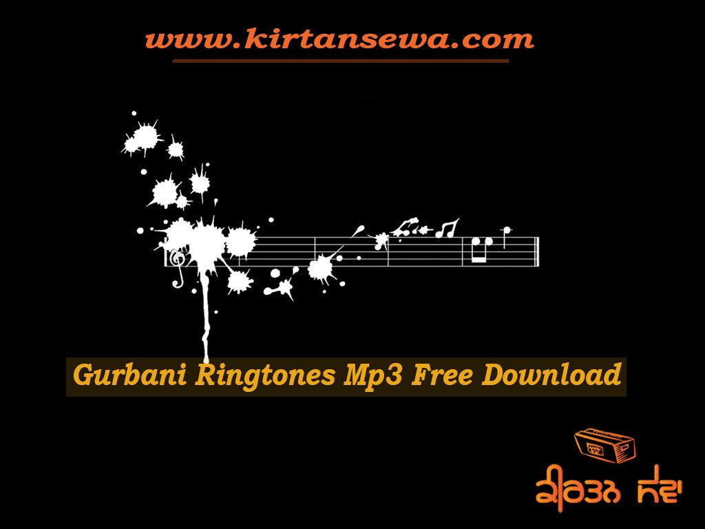 Enjoy Latest Mp3 Free Ringtones Download Of Punjabi Shabad Gurbani Kirtan Exclusively At No Cost Only