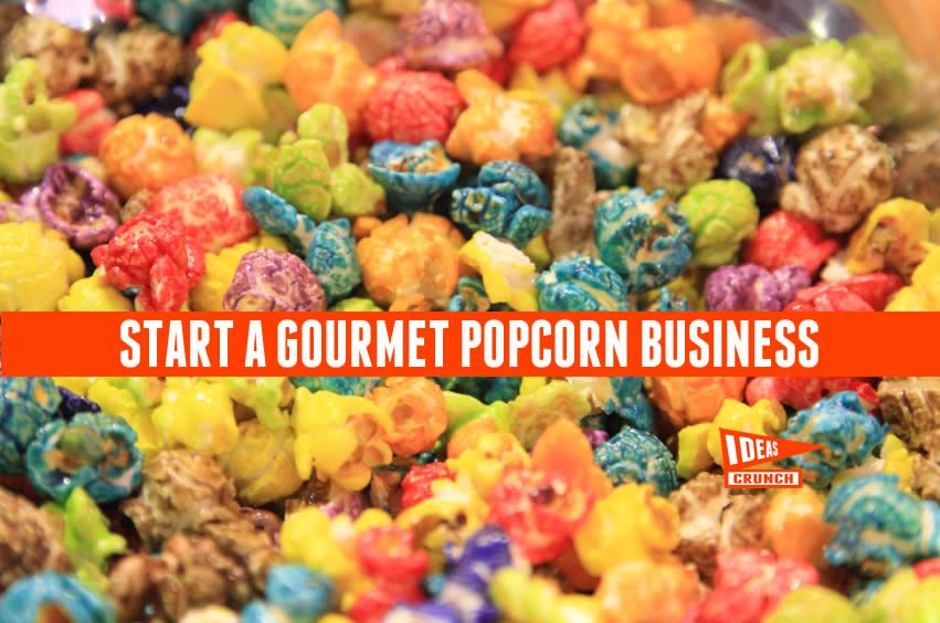 Starting A Gourmet Popcorn Business