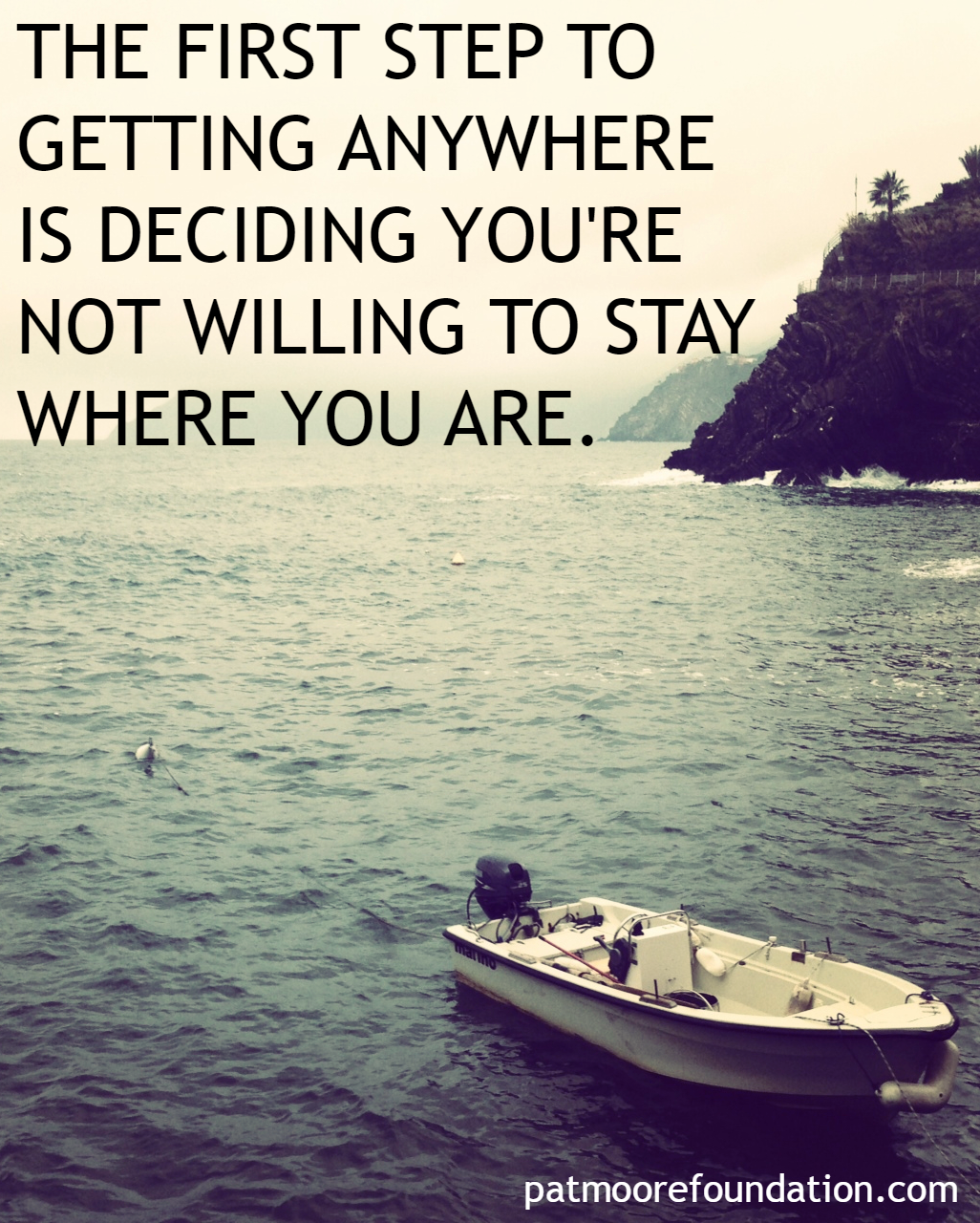 Inspirational Quotes On Pinterest: The First Step To Getting Anywhere Is Deciding You're Not