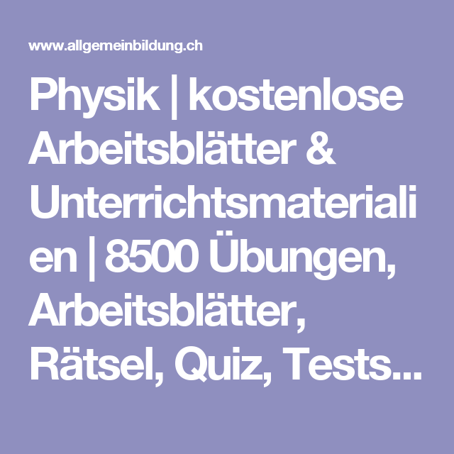 Physik | kostenlose Arbeitsblätter & Unterrichtsmaterialien | 8500 ...