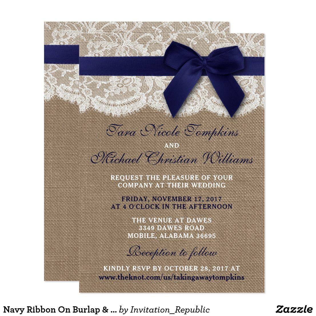 Navy Ribbon On Burlap Lace Wedding Invitation Zazzle Com Burlap Lace Wedding Invitations Burlap Lace Wedding Wedding Invitations Diy
