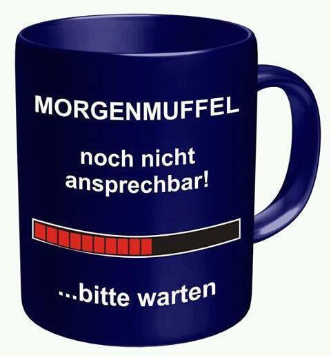 Morgenmuffel (mit Bildern) | Guten morgen kaffee sprüche ...
