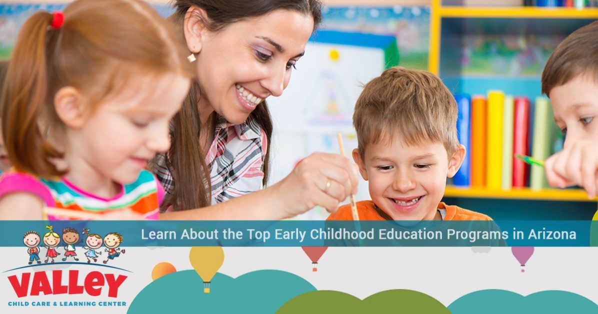 When It Comes To Day Care Parents Want >> Learn About The Top Early Childhood Education Programs In Arizona