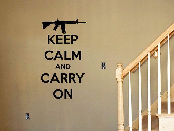 Keep Calm and Carry On AR-15 NRA Gun Lovers Vinyl Wall Decal | Ar15 ...