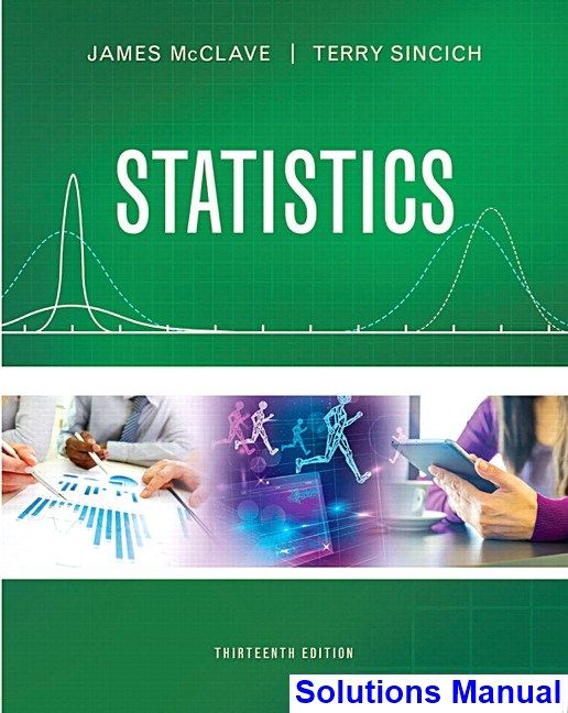 Statistics 13th edition mcclave solutions manual test bank statistics 13th edition mcclave solutions manual test bank solutions manual exam bank fandeluxe Images