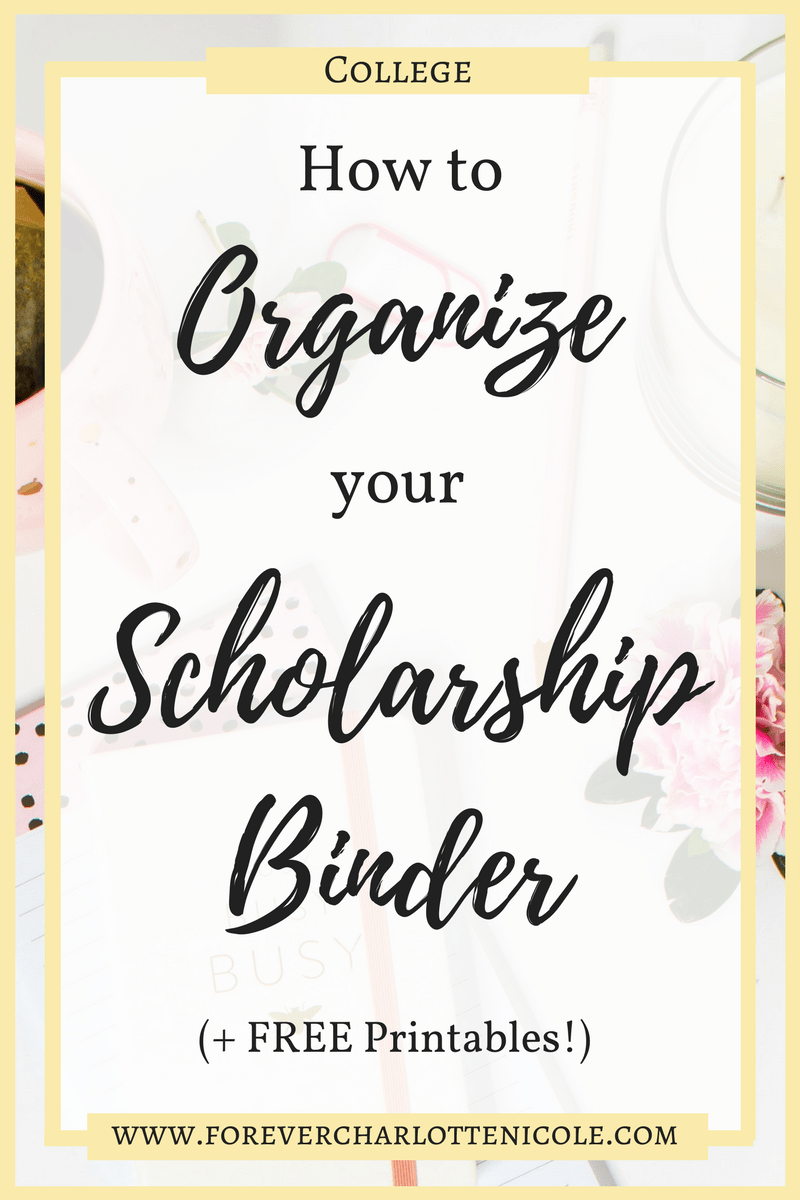 How To Organize Your Scholarship Binder This Girl Knows It Scholarships For College Scholarships Application Scholarships