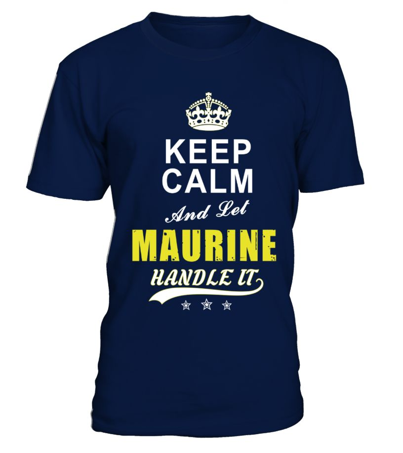 Maurine Keep Calm And Let Handle It