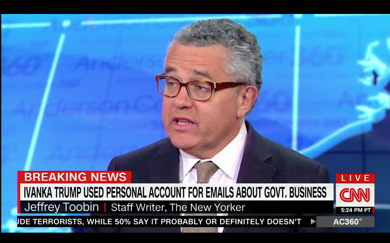 Toobin On Ivanka Trump S Use Of Private Email Account Irony Is Dead Ivanka Trump