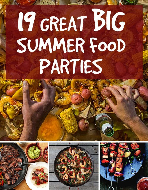 19 Great Ideas For Big Summer Food Parties Summer Food Party Summer Recipes Cookout Food
