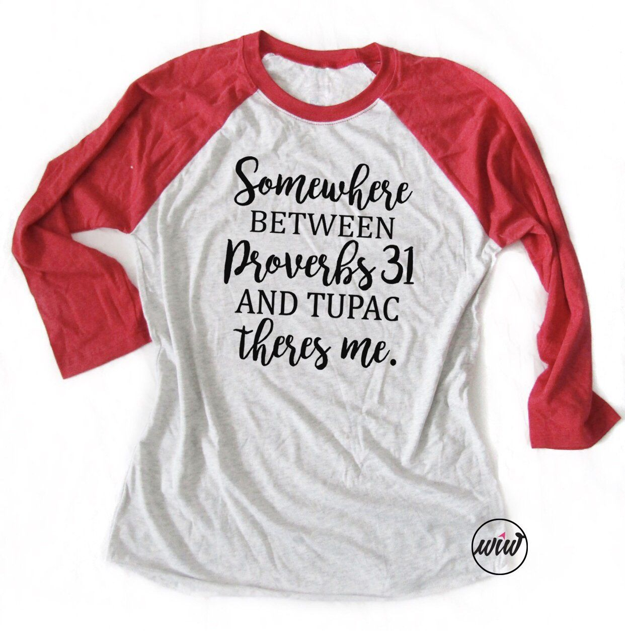 e68d0a2fb Somewhere Between Proverbs and Tupac Baseball Tee. Gangster Rap. Proverbs Shirt  Funny Graphic Tee. Girl Boss. Cool Mom #proverbs #gangster #gangsta #rap ...