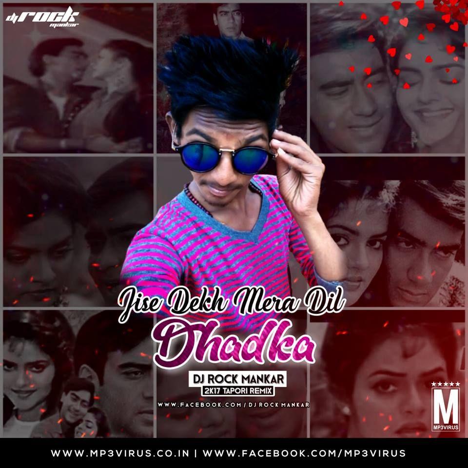 Jise Dekh Mera Dil Dhadka 2k17 Tapori Remix Dj Rock Mankar Dj Mera Remix