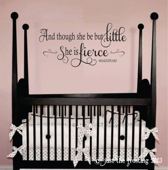 And Though She Be But LittleShakespeare Quote Decal Nursery Wall - Nursery wall decals baby girl