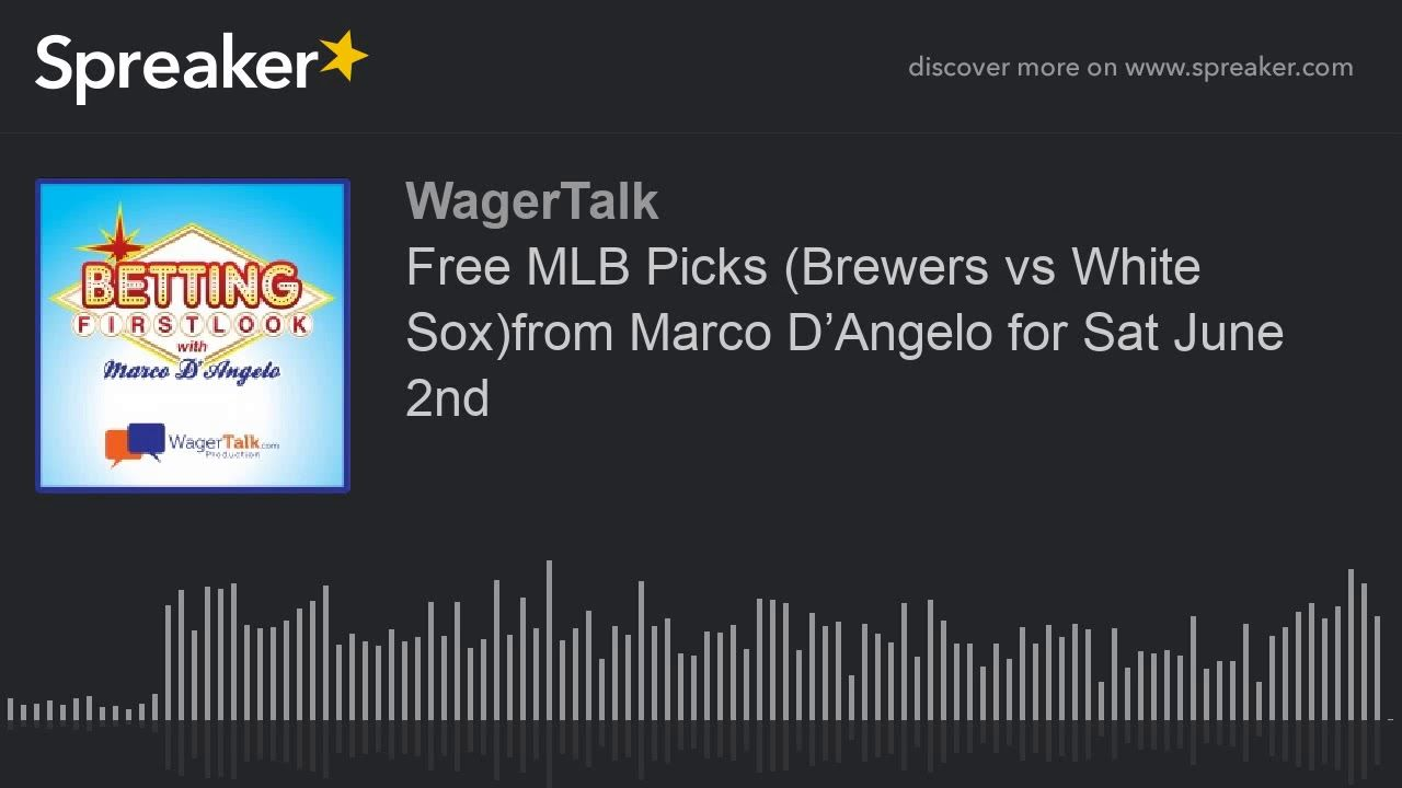 Free MLB Picks (Brewers vs White Sox)from Marco D'Angelo