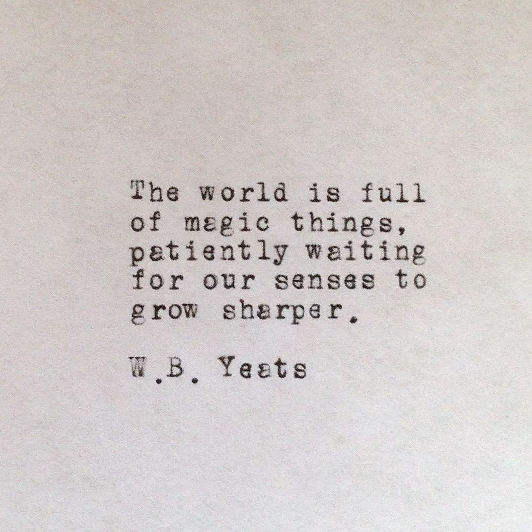 Poem Quotes: The World Is Full Of Magic Things, Patiently Waiting For