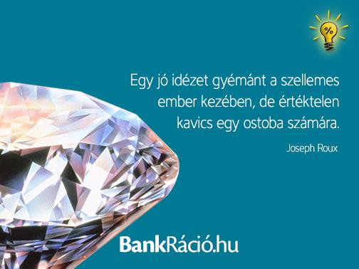 gyémánt idézetek Egy jó idézet gyémánt a szellemes ember kezében, de értéktelen